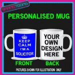 KEEP CALM IM A SOLICITOR MUG PERSONALISED GIFT